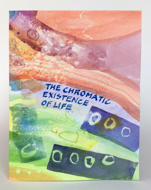 The Chromatic Existence of Life by Jacqueline Unanue