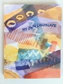 My Own Landscape by Jacqueline Unanue